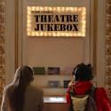 Theatre Jukebox