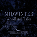 Midwinter Woodland Tales